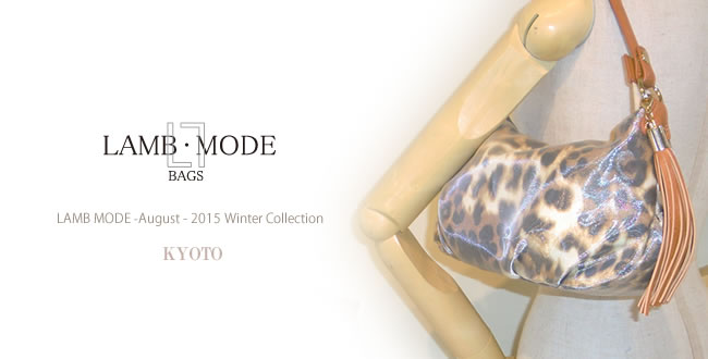 LAMB MODE – August - 2015 Winter Collection – KYOTO – 開催 !!!